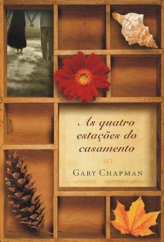 As quatro estações do casamento Gary Chapman