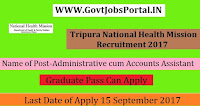 Tripura National Health Mission Recruitment 2017– 369 Administrative cum Accounts Assistant, Medical Peace Work