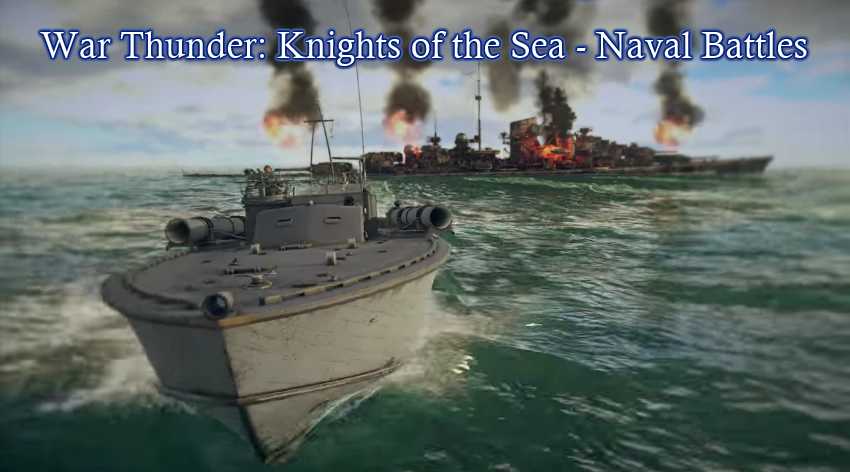 War Thunder - Naval Battles Coming Soon