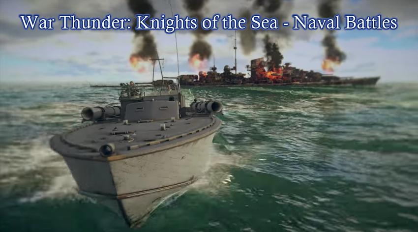 War Thunder - Naval Battles Coming Soon