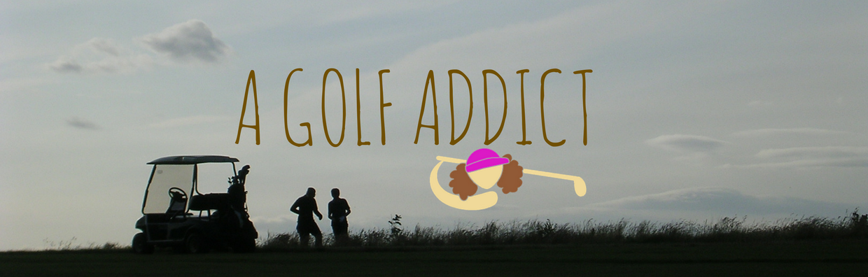 A Golf Addict - blog de golf