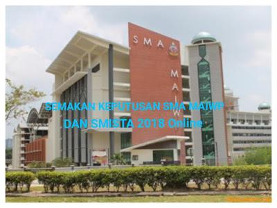 Semakan Keputusan SMA MAIWP dan SMISTA 2018 Online