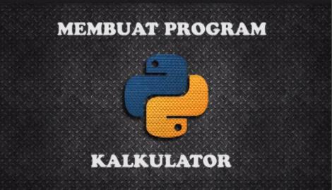 Membuat Program Sederhana Kalkulator Dengan Python