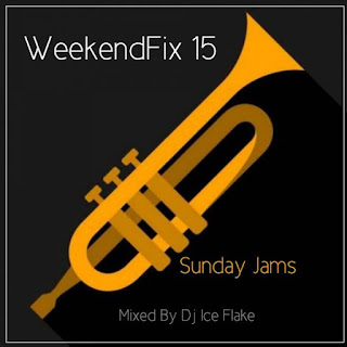 Dj Ice Flake – WeekendFix 15 2018 (Sunday Jams)