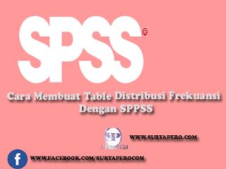 Cara Membuat Tabel Distribusi Frekunsi Menggunakan SPSS