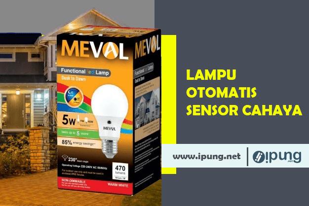 Lampu Pintar Tanpa Ribet (Led Meval Photo Sensor)