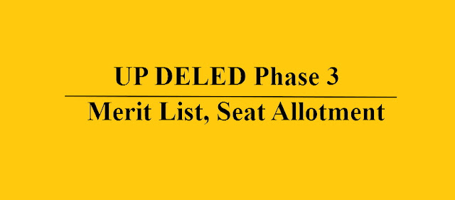 UP DELED Phase 3 Merit List, Seat Allotment Letter/Result
