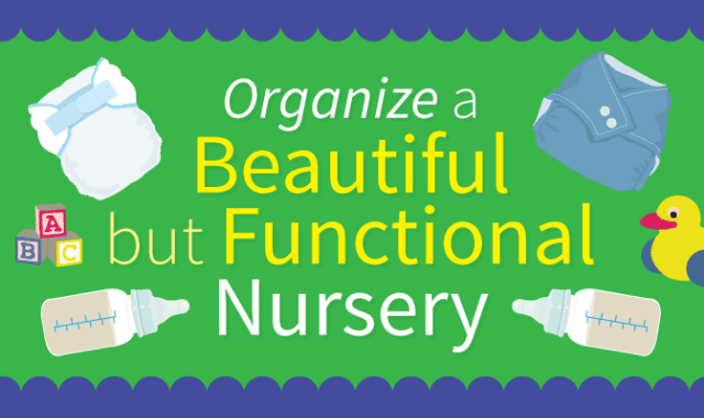 How to Organize a Beautiful, Functional Nursery