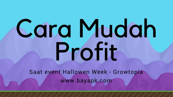 Dari noob sampai pro untuk player growtopia saat event hallowen
