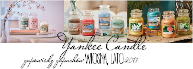 Yankee Candle | Zapowiedź zapachów | Wiosna, Lato 2017