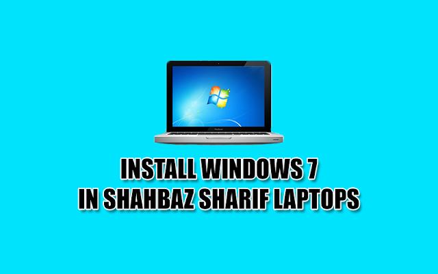 Install Windows 7 in Shahbaz Sharif Laptops