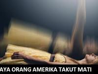 7 Alasan Masyarakat Amerika Takut Mati (Budaya Takut Mati)