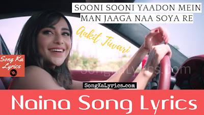 naina-lyrics-ankit-tiwari-new-song-by-monish-raza