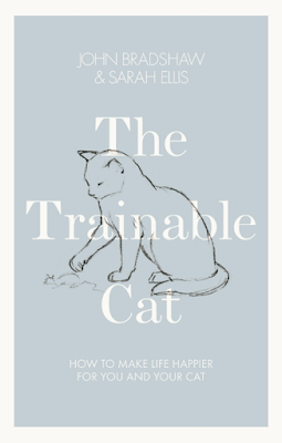 Cover of the book The Trainable Cat by John Bradshaw & Sarah Ellis