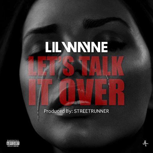 """Lil Wayne - """"Let's Talk It Over"""" [Mastered]"""