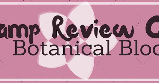 The Stamp Review Crew - Botanical Blooms