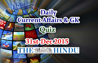 Current Affairs Quiz-31st December- 2015
