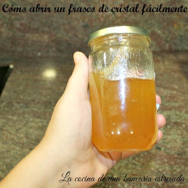 Cómo abrir un frasco de cristal fácilmente