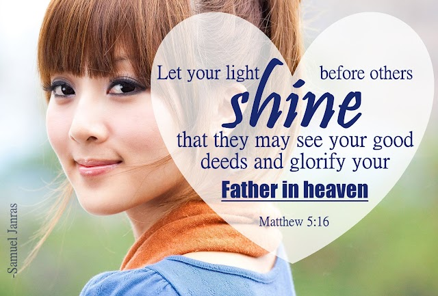 Let your light shine before other bible verse by brother samuel janras