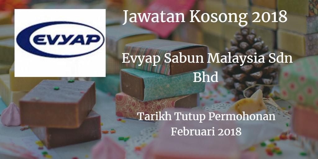 Jawatan Kosong EVYAP SABUN MALAYSIA SDN BHD Februari 2018