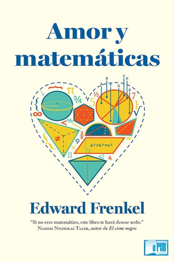 Amor y matemáticas – Edward Frenkel