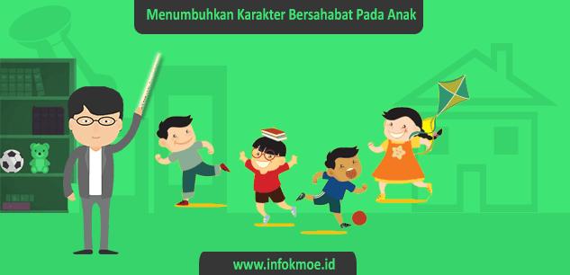 Info [K-Moe] - Tips Menumbuhkan Karakter Bersahabat Pada Anak