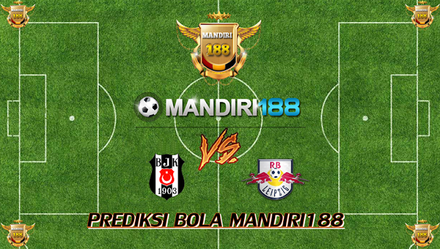 AGEN BOLA - Prediksi Besiktas vs RB Leipzig 27 September 2017