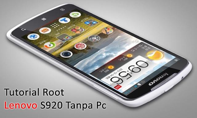 Cara Mudah Root Lenovo S920 tanpa pc