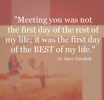 Good Morning Love Quotes: Meeting you was not the first day of the rest of my life; it was the first day of the best of my life
