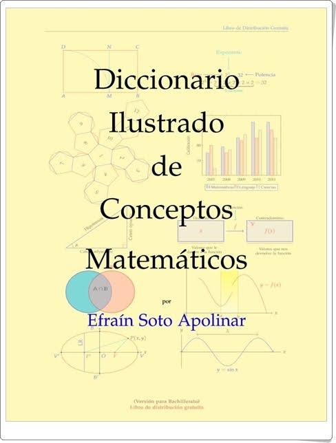 """""""Diccionario Ilustrado de Conceptos Matemáticos"""" de Efraín Soto Apolinar"""