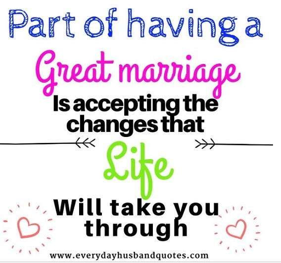 Accept The Change Quotes: Everyday Husband Quotes.com...Yes! Marriage Still Works