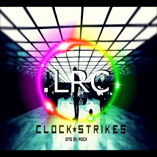 ONE OK ROCK - Clock Strikes.lrc (Download Lyrics) album art