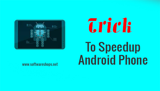 trick to speedup android phone