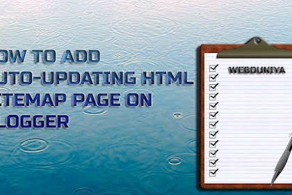 How To Add Auto Updated Html Sitemap Generator On Blogger