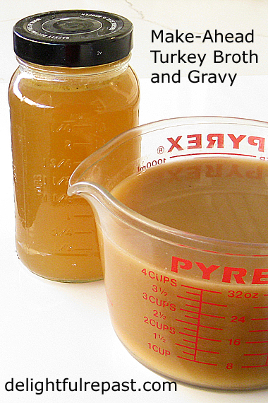 Make-Ahead Turkey Gravy and Broth - The Perfect Make-and-Take Side / www.delightfulrepast.com