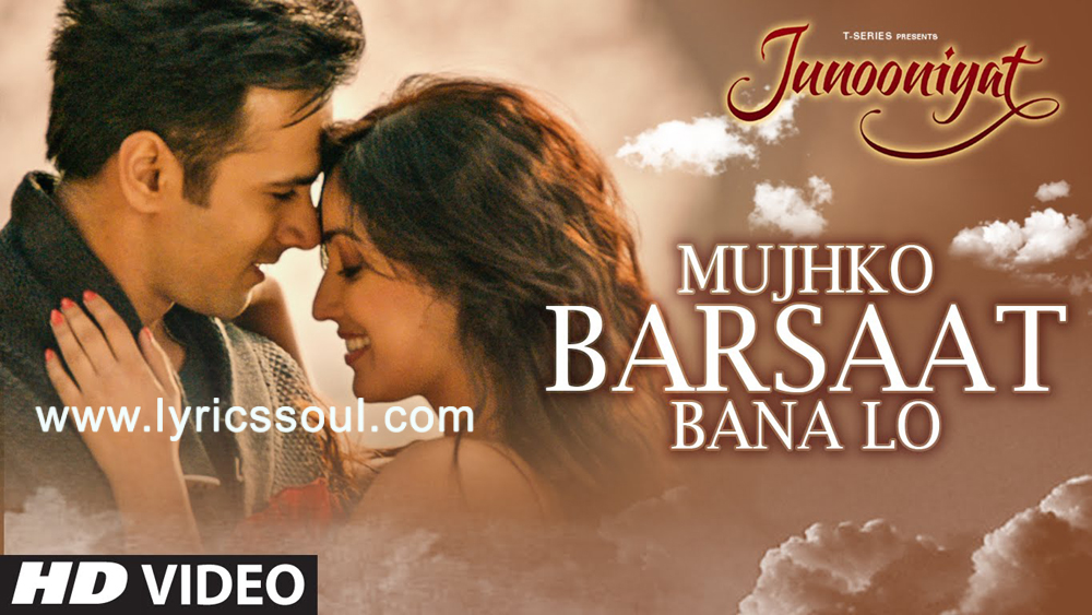 The Mujhko Barsaat Bana Lo lyrics from 'Junooniyat', The song has been sung by Armaan Malik, , . featuring Pulkit Samrat, Yami Gautam, , . The music has been composed by Jeet Gannguli, , . The lyrics of Mujhko Barsaat Bana Lo has been penned by Rashmi Virag