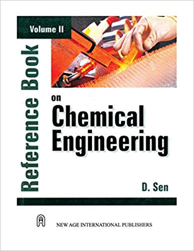 Download Reference Book on Chemical Engineering Volume-2 By D Sen Pdf
