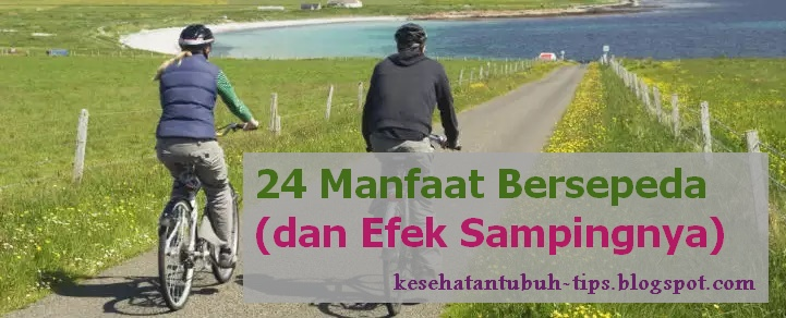 Manfaat Bersepeda (dan Efek Sampingnya)