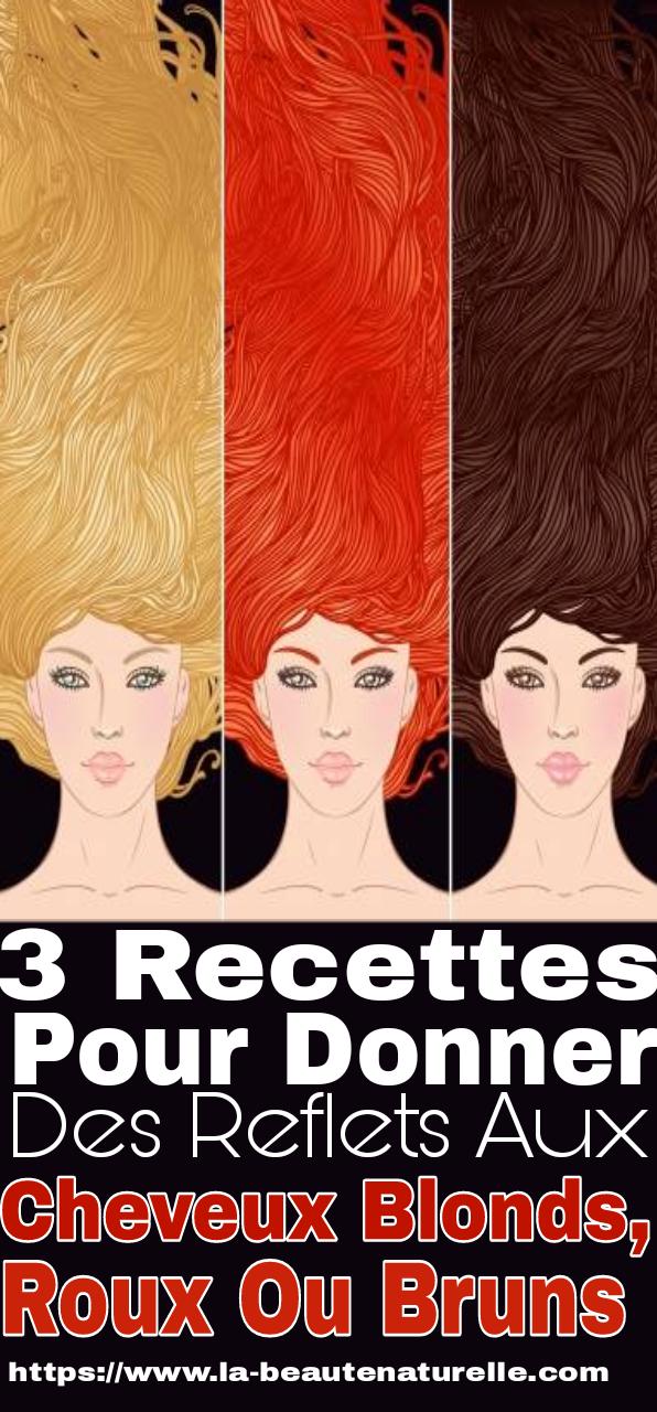 3 recettes pour donner des reflets aux cheveux blonds, roux ou bruns