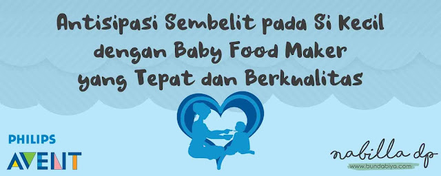 review baby food maker philips avent, sembelit pada bayi, sembelit pada bayi 6 bulan, mpasi alami, mpasi instan, mpasi pabrikan, the urban mama, baby food maker bagus, harga baby food maker, cara pakai baby food maker