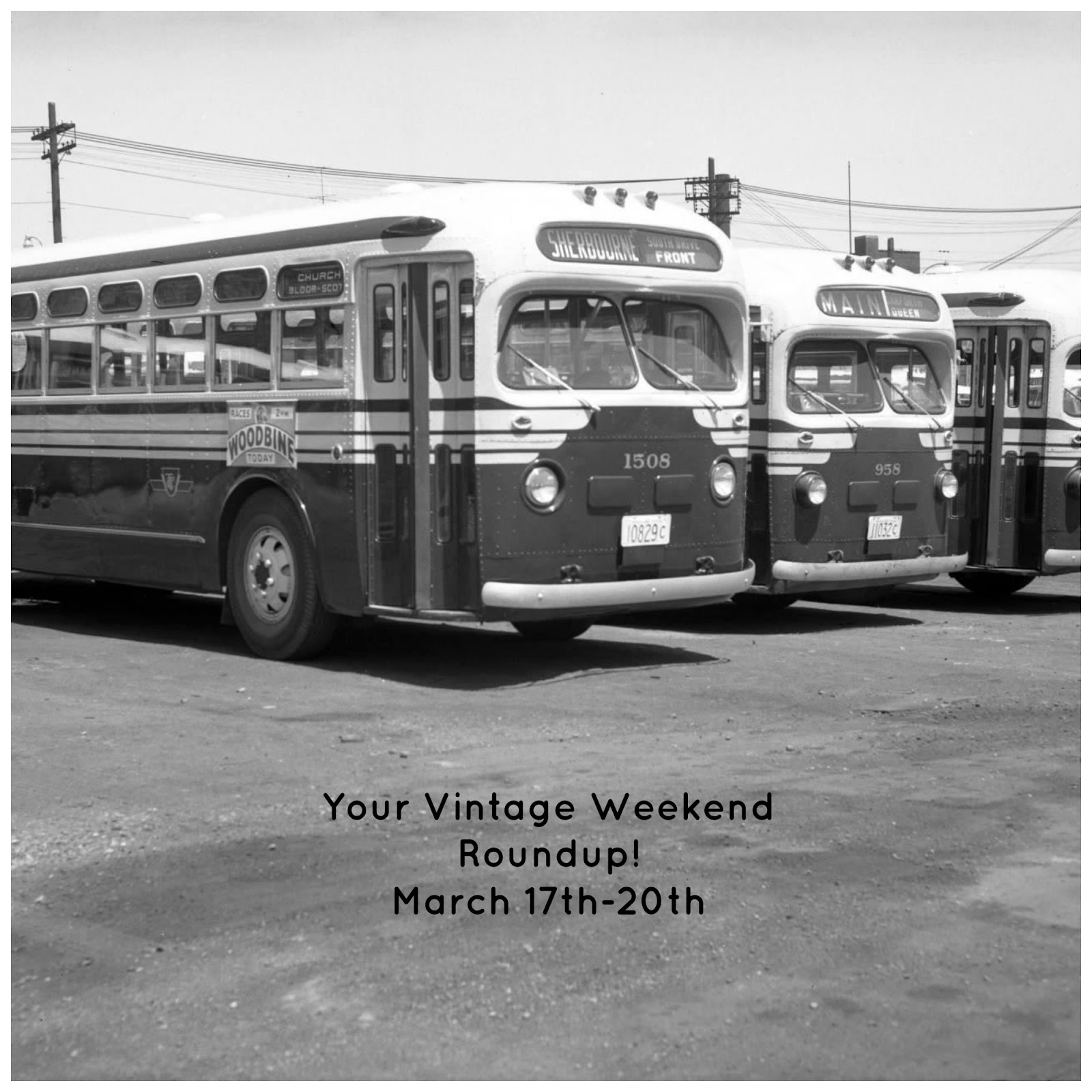 Your Vintage Weekend Roundup! March 17th-20th!