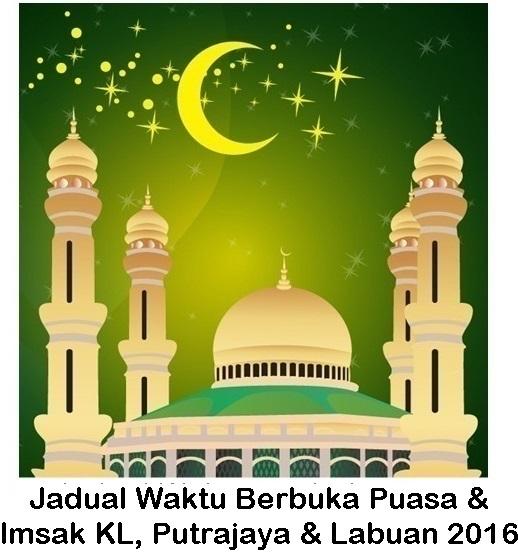 jadual waktu bersungkai (berbuka puasa) dan waktu sahur di KL, Putrajaya & Labuan 2016, jadual waktu berbuka puasa KL, Putrajaya & Labuan dan waktu imsak tahun 2016, 1437 hijrah