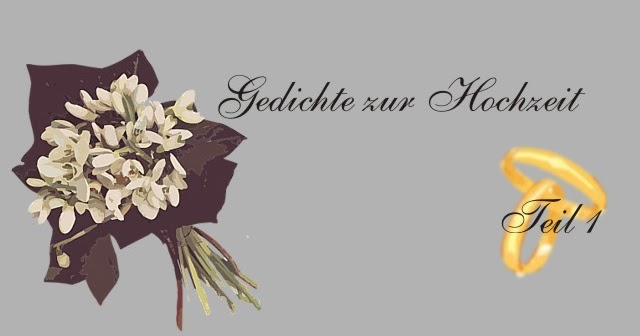 Gedichte Und Zitate Fur Alle Kurze Gedichte Zur Hochzeit Teil 1