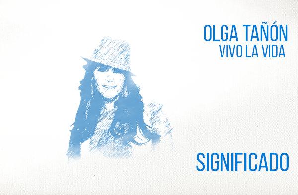 Vivo La Vida Significado de la Canción Olga Tañón.