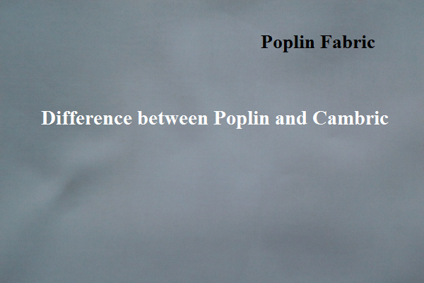 Poplin and Cambric fabric comparison