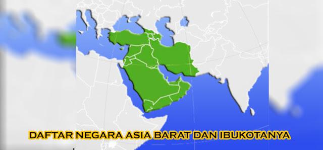 Daftar Negara Asia Barat dan Ibukotanya