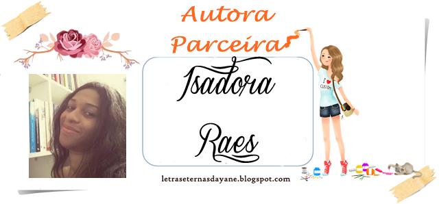 http://letraseternasdayane.blogspot.com.br/search/label/Isadora%20Raes