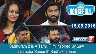 Sadhuram 2 Is A Tamil Film Inspired By Saw : Director Sumanth Radhakrishnan