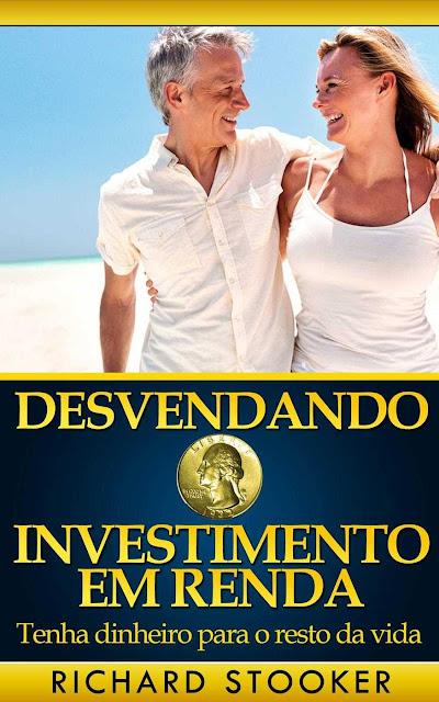 Desvendando O Investimento Em Renda Richard Stooker