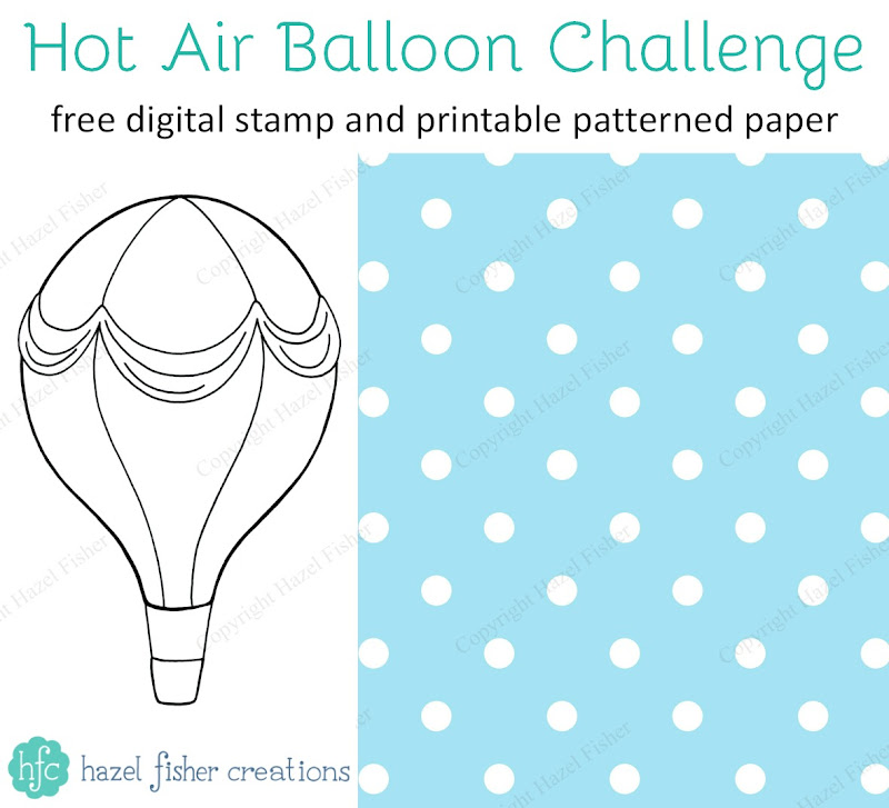 Hot Air Balloon Blog Challenge - free printable paper and digital stamp - Hazel Fisher Creations